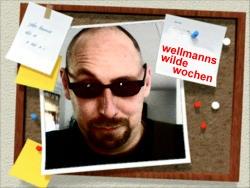 wellmanns wilde wochen